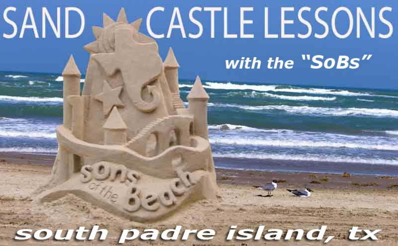 Sandcastle Lessons with the Sons of the Beach on South Padre Island beaches